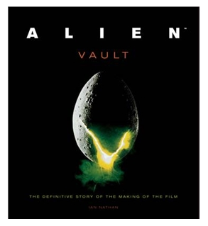 Alien Vault: The Definitive Story Behind the Film | Hardback